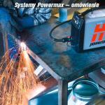 Omówienie systemów Powermax Hypertherm 2011